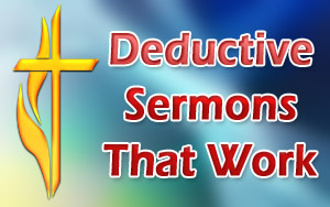 Deductive Sermons That Work